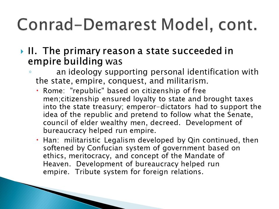 conrad demarest model of han and Conrad demarest model of empires 1 necessary preconditions for the rise of empires – the region must have: a) state-level government b.