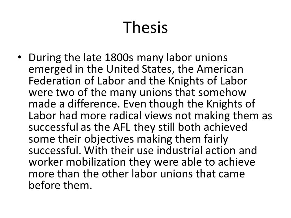 thesis labor unions The free labor studies research paper (labour unions outline essay) presented on this page should not be viewed as a sample of our on-line writing service if you need fresh and competent research / writing on labor studies, use the professional writing service offered by our company.
