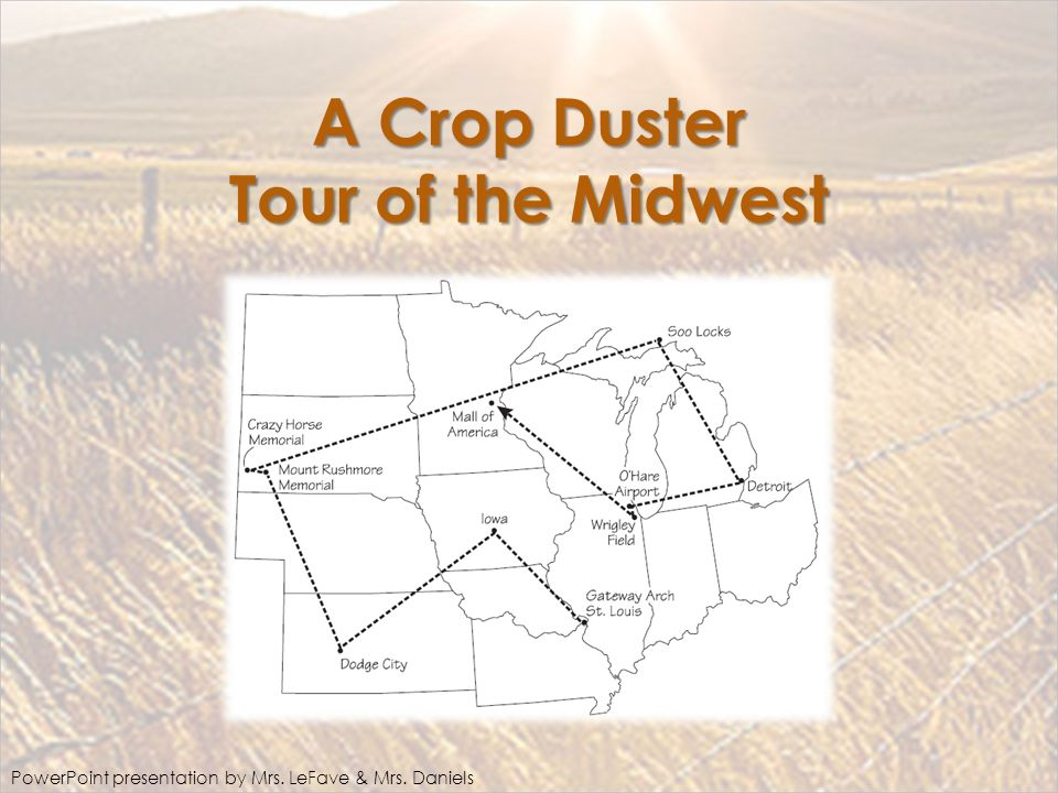 A Crop Duster Tour Of The Midwest Ppt Download