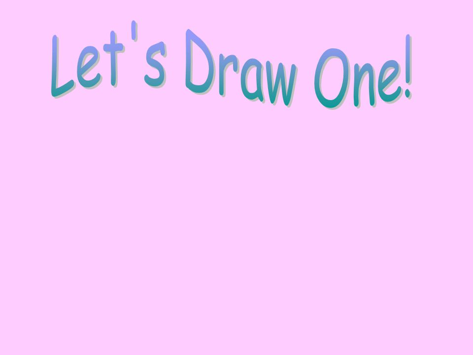 Let s Draw One!
