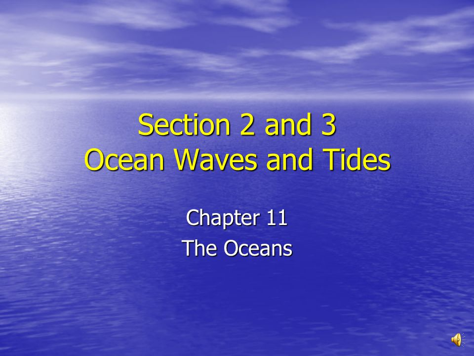 Section 2 And 3 Ocean Waves And Tides Ppt Video Online Download