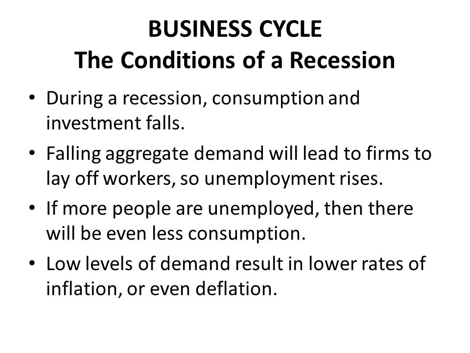 BUSINESS CYCLE The Conditions of a Recession