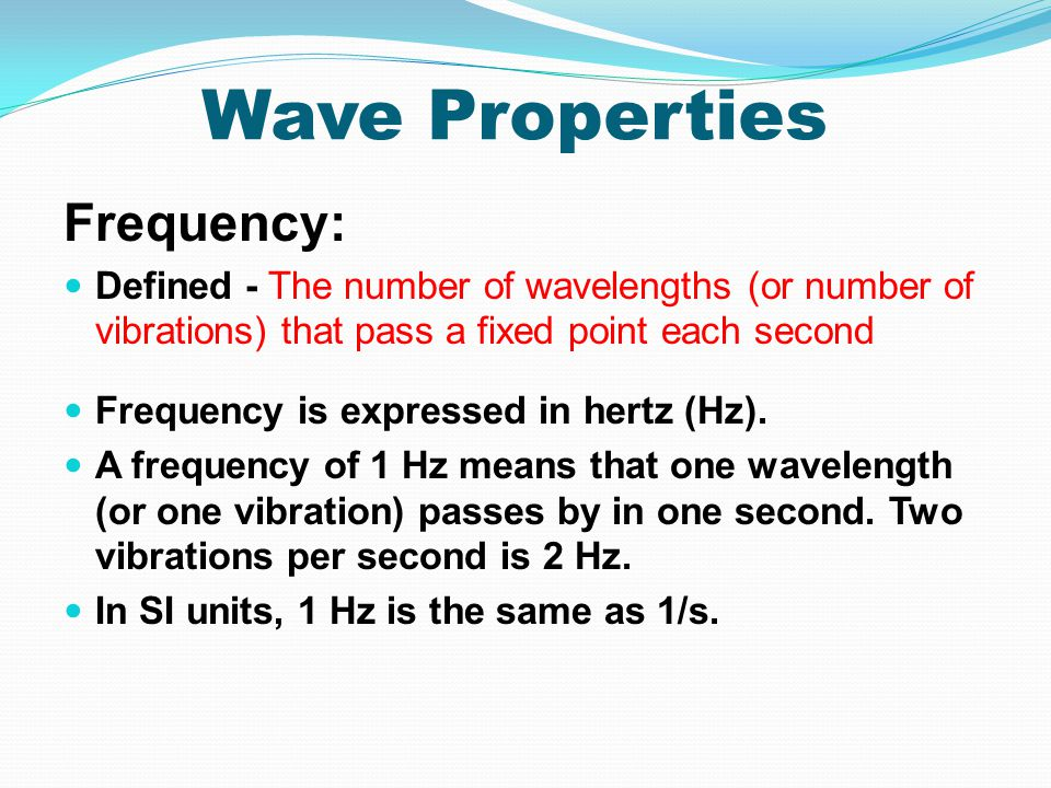 Wave Properties Frequency: