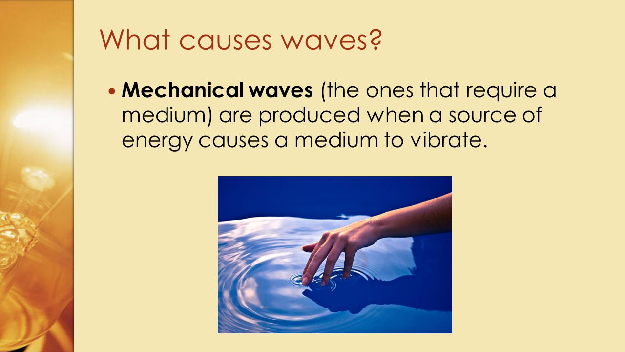 What causes waves.