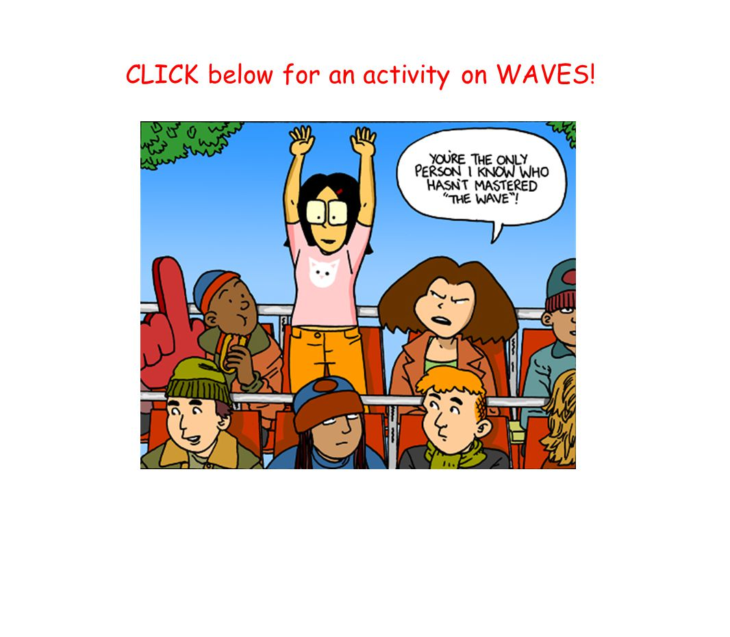 CLICK below for an activity on WAVES!