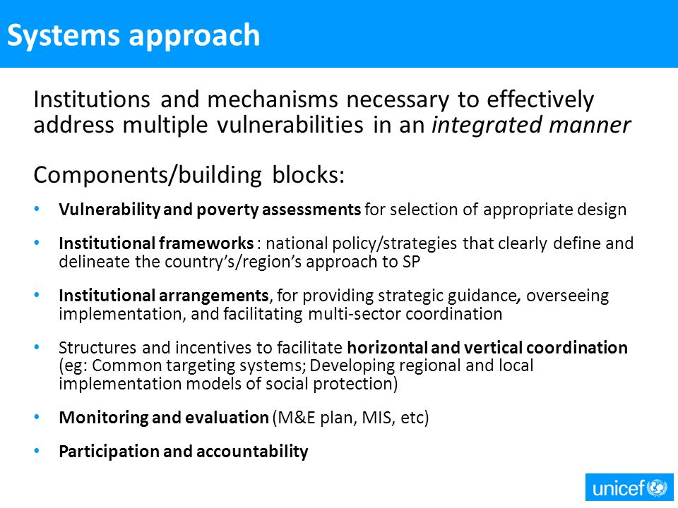 Systems approachInstitutions and mechanisms necessary to effectively address multiple vulnerabilities in an integrated manner.