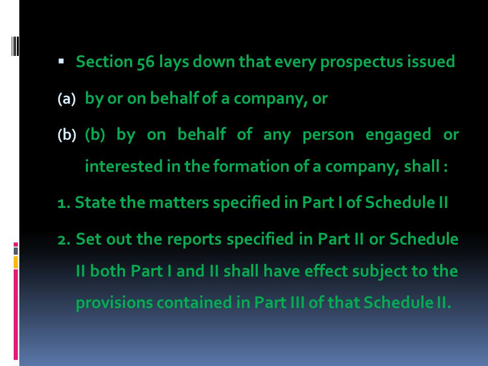 Section 56 lays down that every prospectus issued