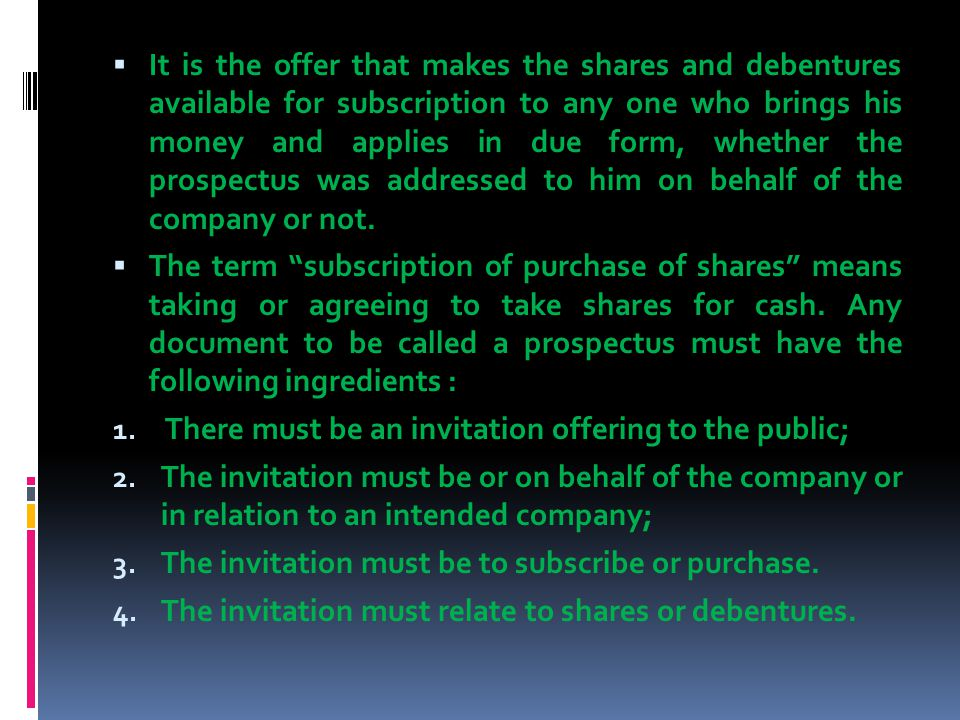 It is the offer that makes the shares and debentures available for subscription to any one who brings his money and applies in due form, whether the prospectus was addressed to him on behalf of the company or not.