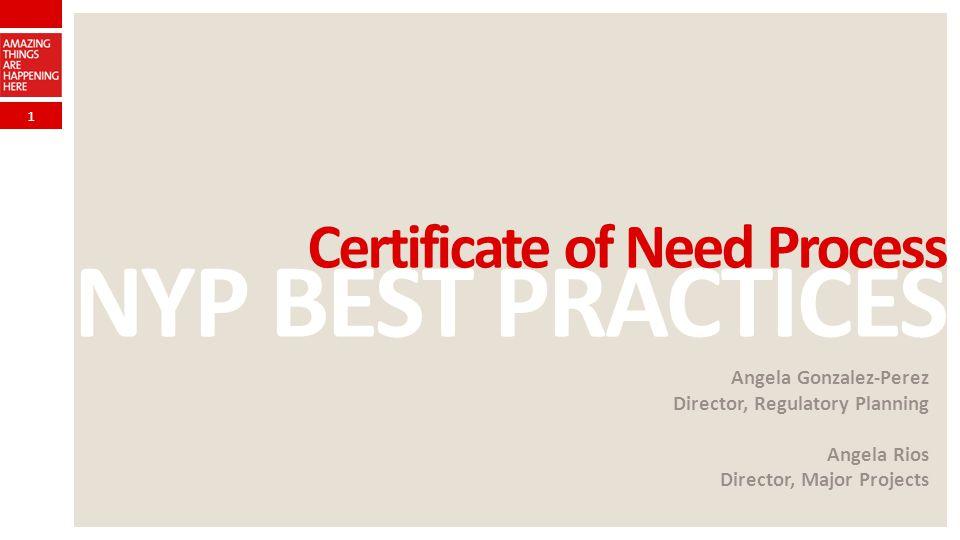 NYP BEST PRACTICES Certificate of Need Process Angela Gonzalez-Perez