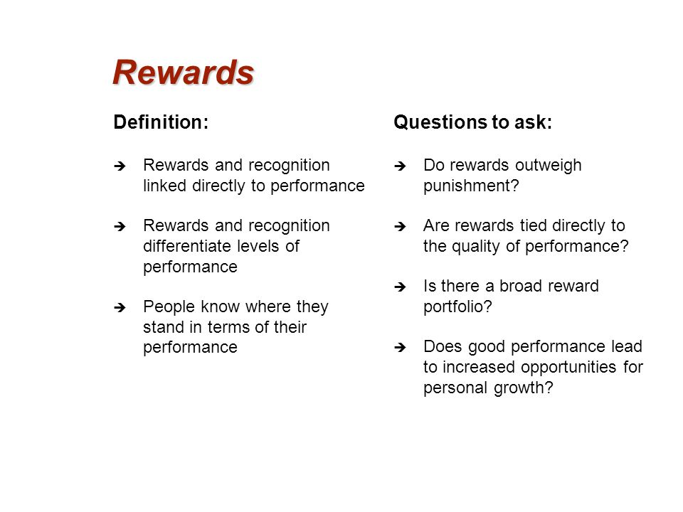 Rewards Definition: Questions to ask: