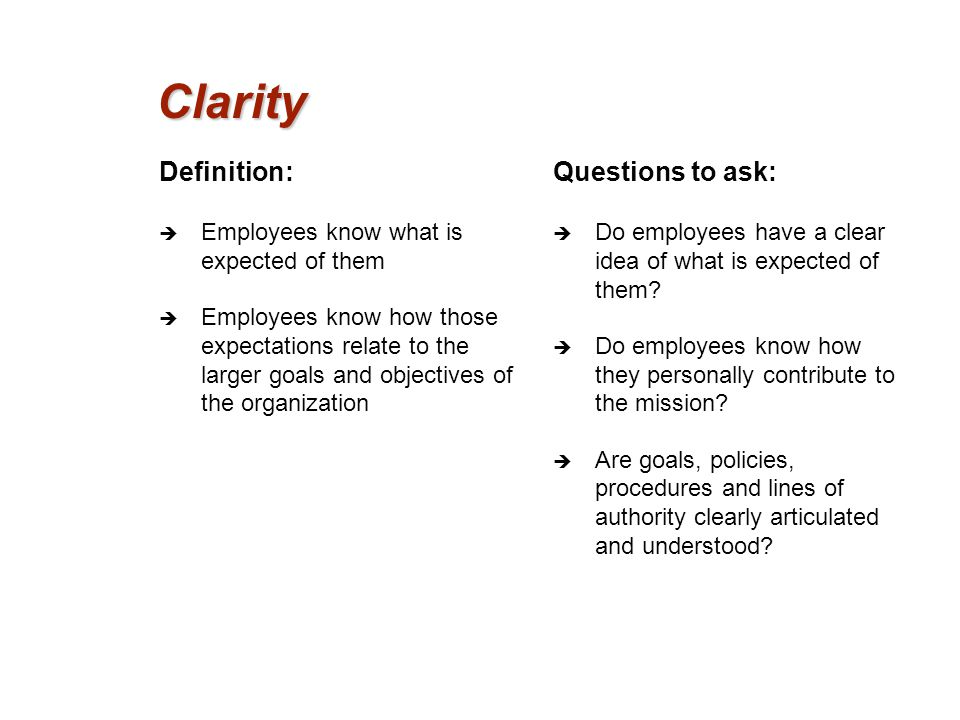 Clarity Definition: Questions to ask: