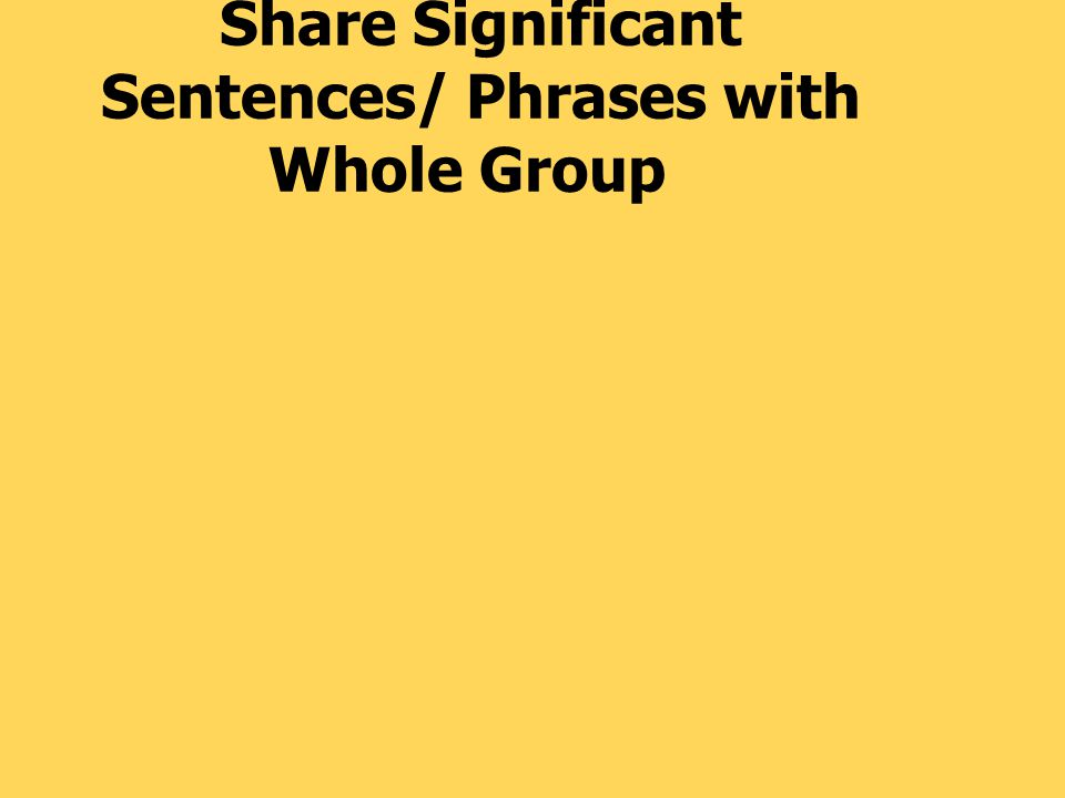 Share Significant Sentences/ Phrases with Whole Group