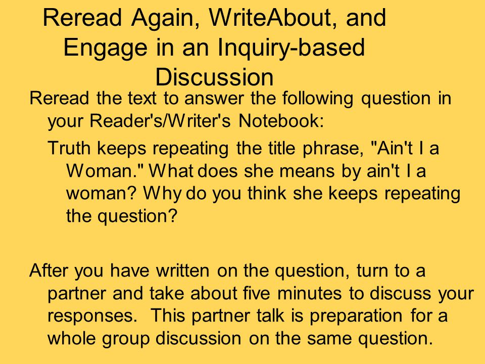 Reread Again, WriteAbout, and Engage in an Inquiry-based Discussion