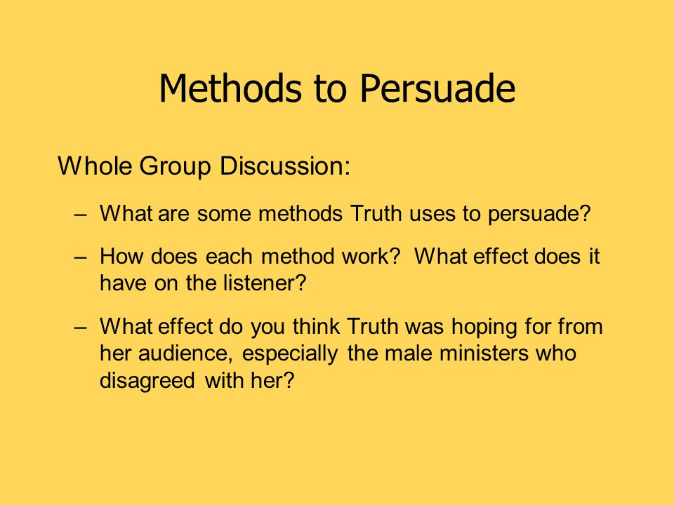 Methods to Persuade Whole Group Discussion: