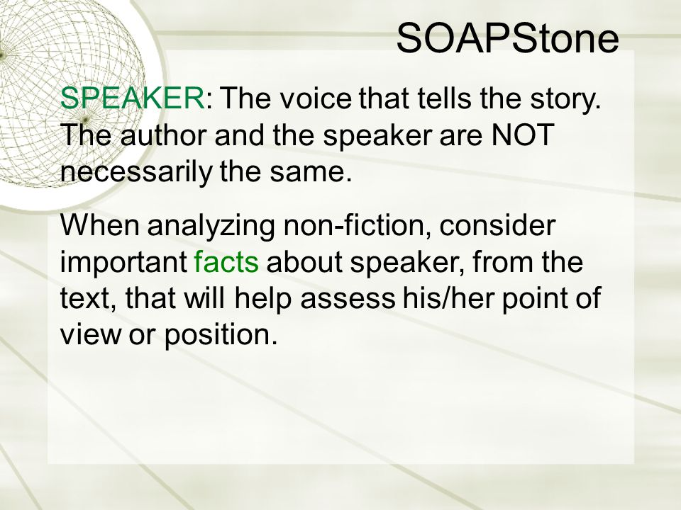 SOAPStone SPEAKER: The voice that tells the story. The author and the speaker are NOT necessarily the same.