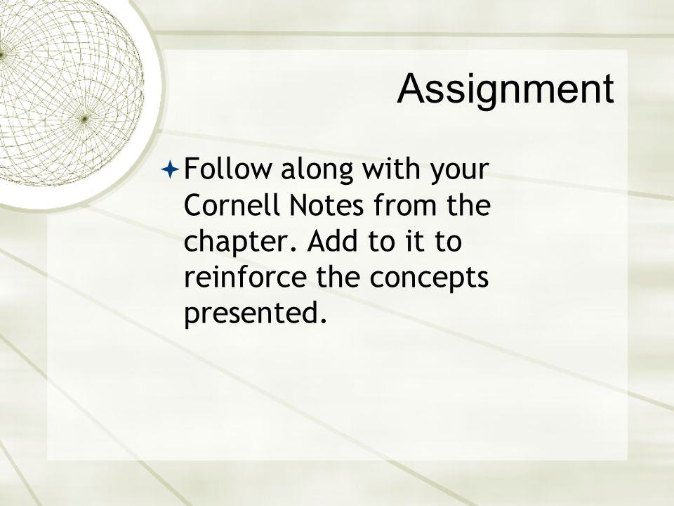Assignment Follow along with your Cornell Notes from the chapter.