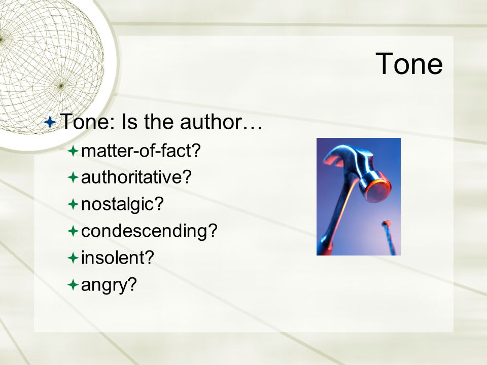 Tone Tone: Is the author… matter-of-fact authoritative nostalgic