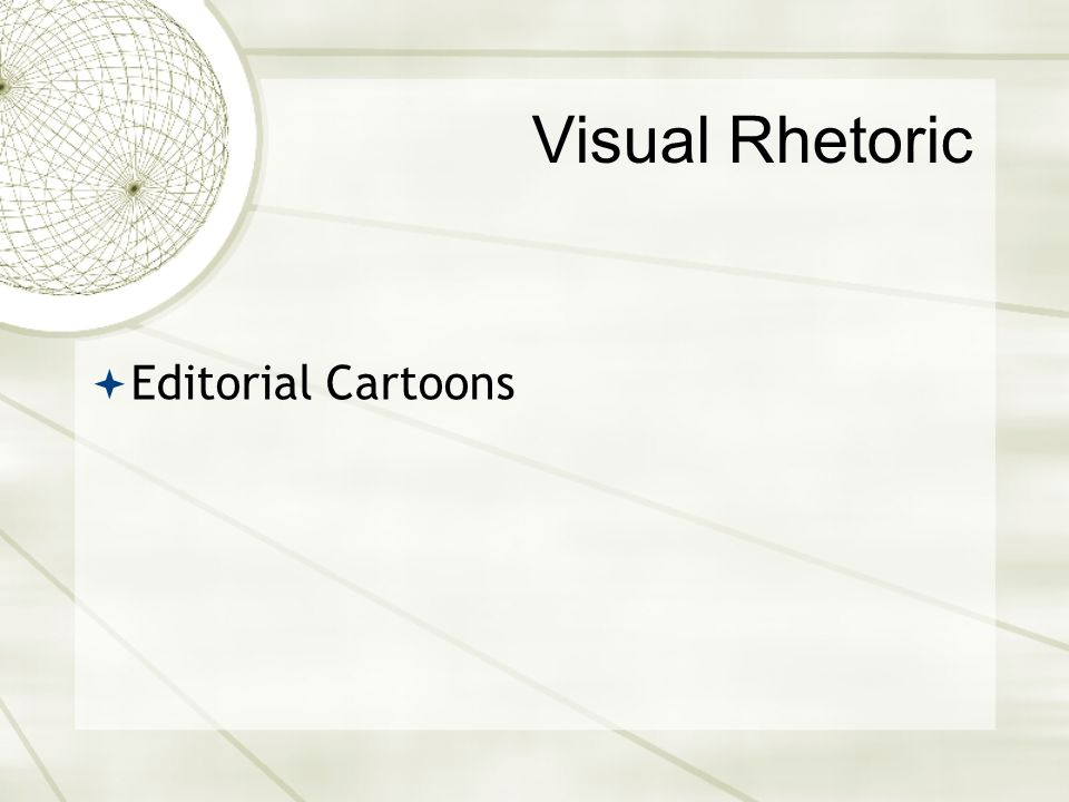 Visual Rhetoric Editorial Cartoons