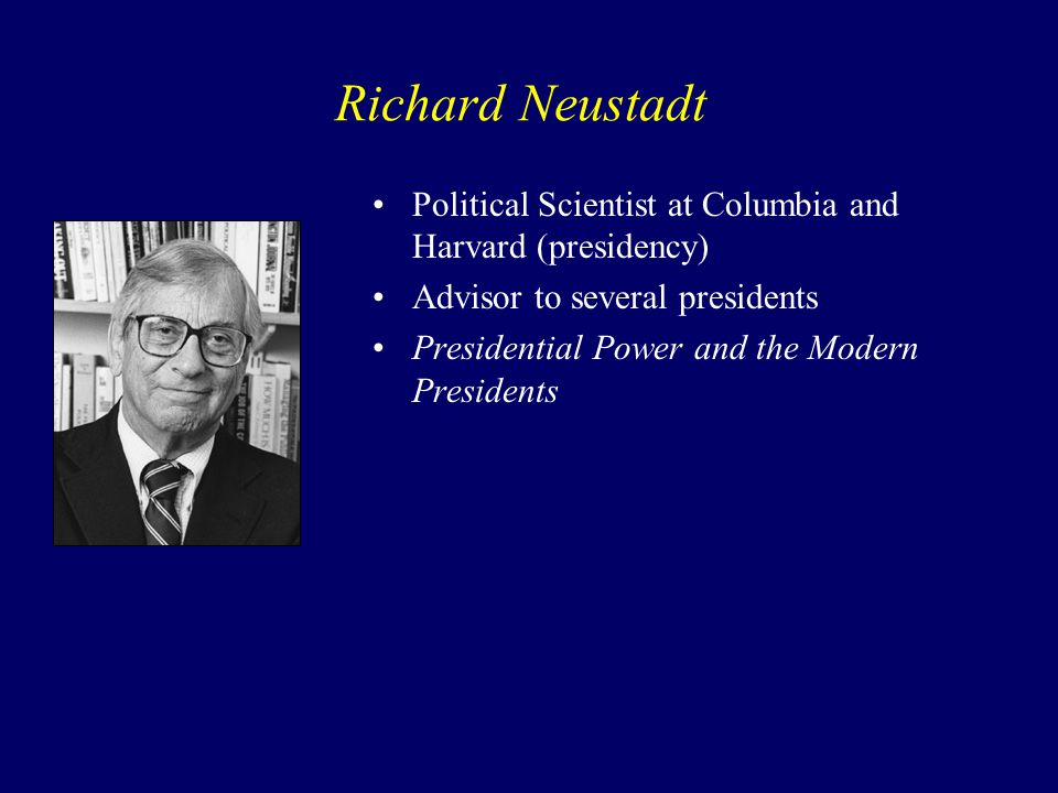richard neustadt Presidential power and the modern presidents: the politics of leadership from roosevelt to reagan [richard e neustadt] on amazoncom free shipping on qualifying offers.
