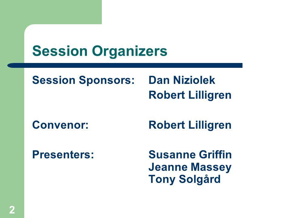 Session Organizers Session Sponsors: Dan Niziolek Robert Lilligren