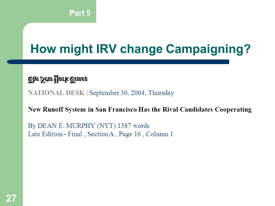 How might IRV change Campaigning