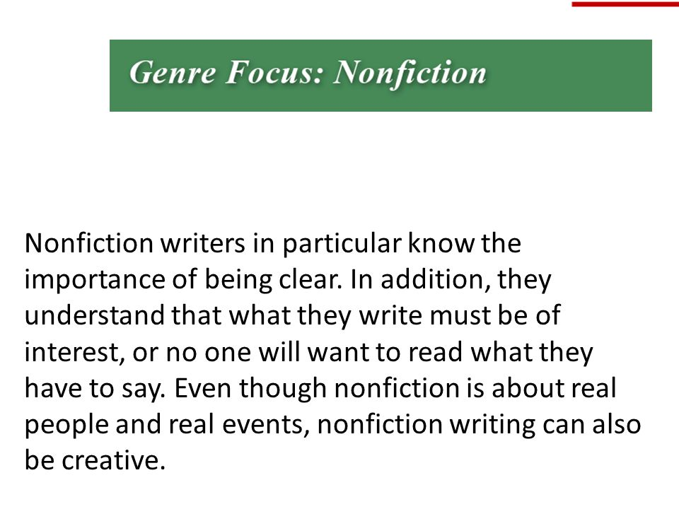 Nonfiction writers in particular know the importance of being clear
