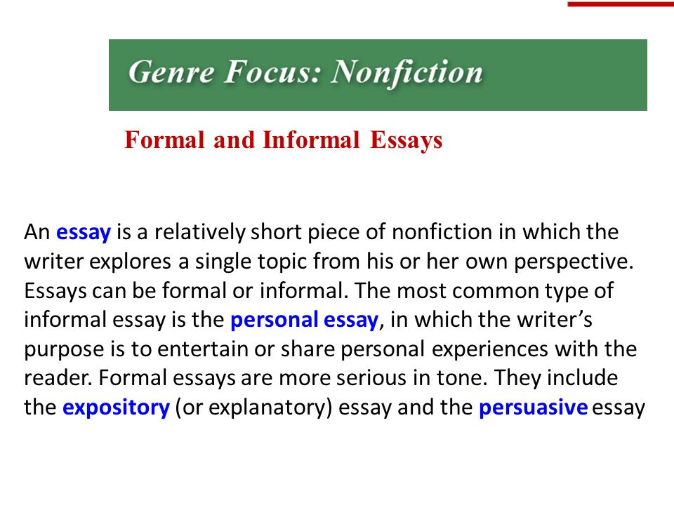 nonfiction is the broadest category of literature ppt video  formal and informal essays