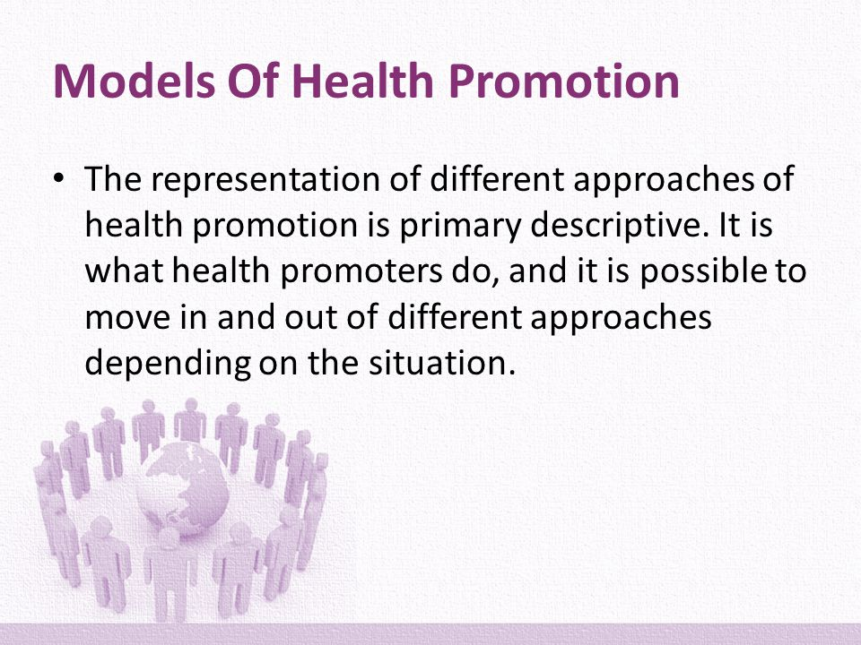 Models and Approaches to Health Promotion - ppt video online download