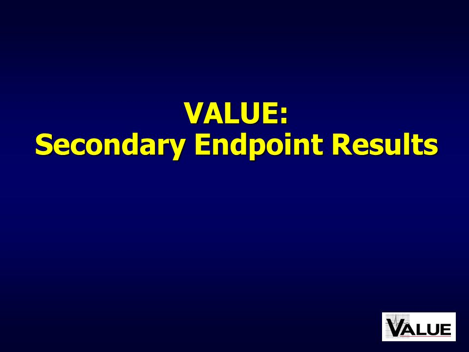 VALUE: Secondary Endpoint Results