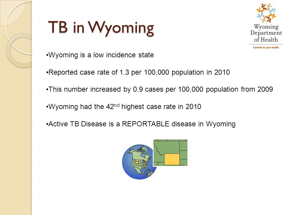 TB in Wyoming Wyoming is a low incidence state