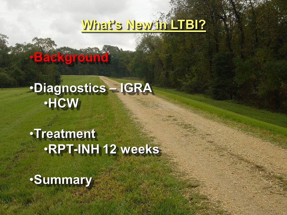 What's New in LTBI Background Diagnostics – IGRA HCW Treatment RPT-INH 12 weeks Summary