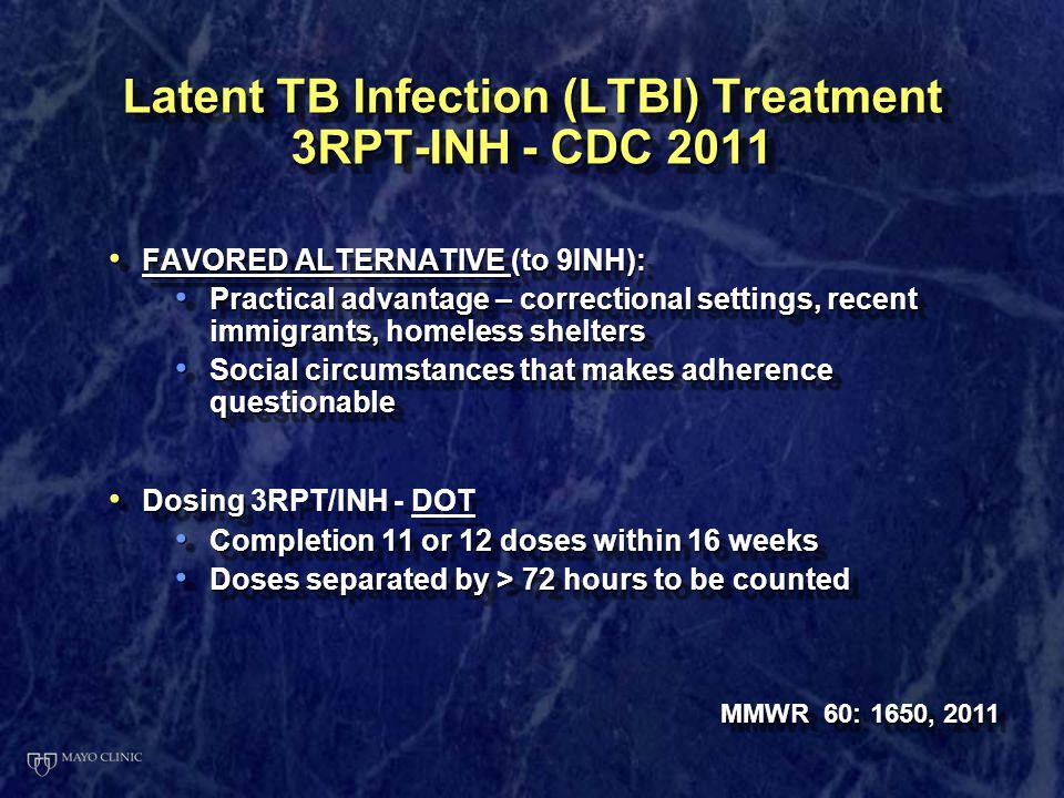 Latent TB Infection (LTBI) Treatment 3RPT-INH - CDC 2011