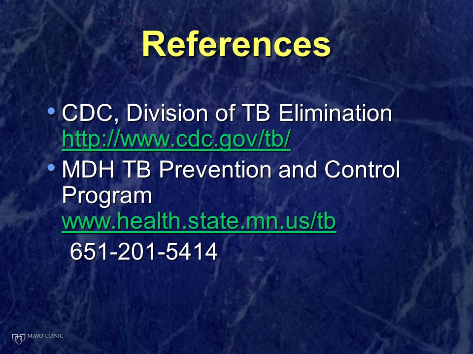 References CDC, Division of TB Elimination http://www.cdc.gov/tb/