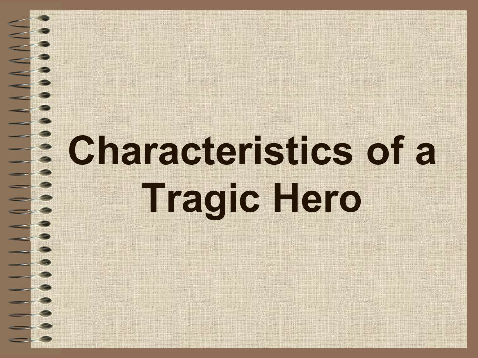 characteristics of a tragic hero - shakespeare essay 1] one of the more perplexing puzzles in teaching shakespeare is that students  still bring with them the conviction that shakespearean tragic character is.