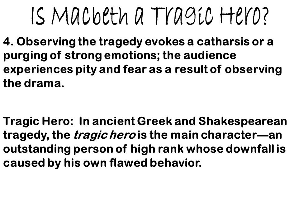 an analysis of the tragic hero macbeth in the play macbeth by william shakespeare The classical definition of a tragic hero is someone who is of a high birth, ie, a king, a prince, a thane as in the thane of glamis, which designates macbeth the tragic hero must have a flaw.