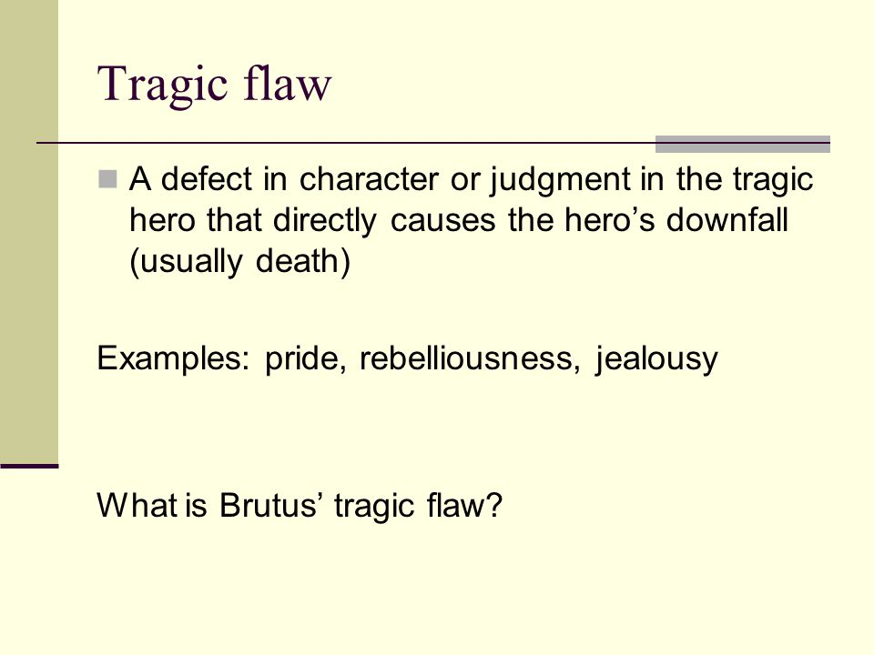 the tragic character of brutus in Julius caersar - analysis of brutus: in the play the tragedy of julius caesar by william shakespeare, the character marcus brutus fits the definition of the tragic hero.