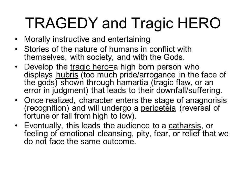 antigone tragic flaw catharsis Is there a catharsis in this play classic tragedy includes the concept of the tragic flaw of the character, responsible for drawing his or her fate down from.