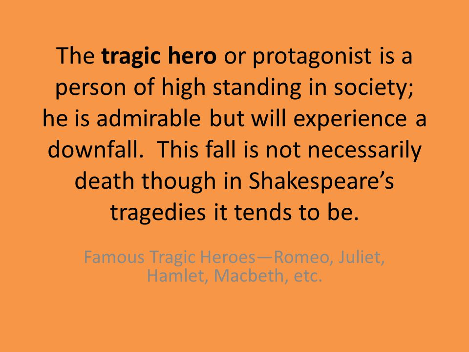 good hook for a tragic hero essay The protagonist of things fall apart, okonkwo is also considered a tragic heroa tragic hero holds a position of power and prestige, chooses his course of action, possesses a tragic flaw, and gains awareness of circumstances that lead to his fall.