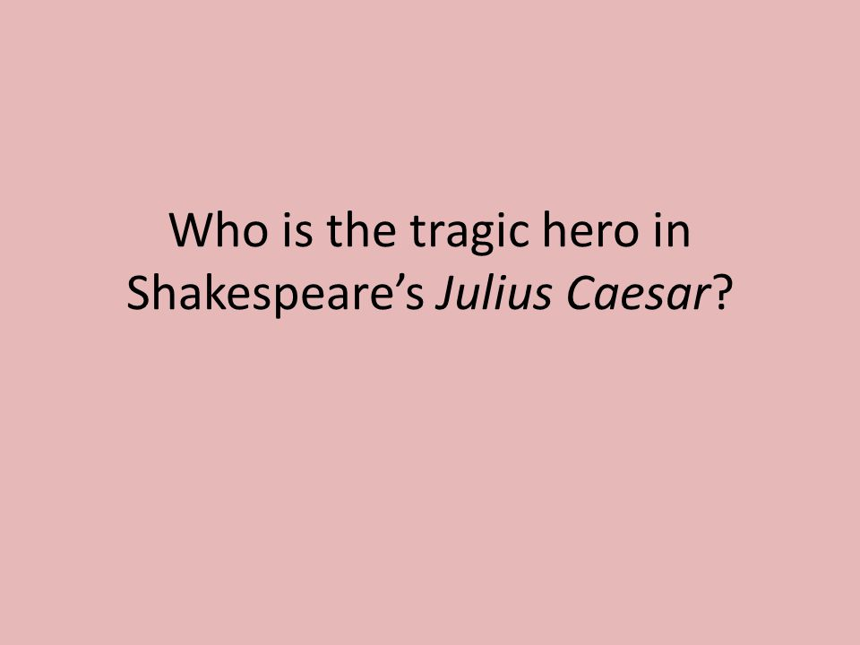 the harmartias of brutus in julius caesar which lead to his tragic downfall You might first read the following article this will give you a good basic understanding of the topic a guide to the evidence on euthanasia and assisted suicide.
