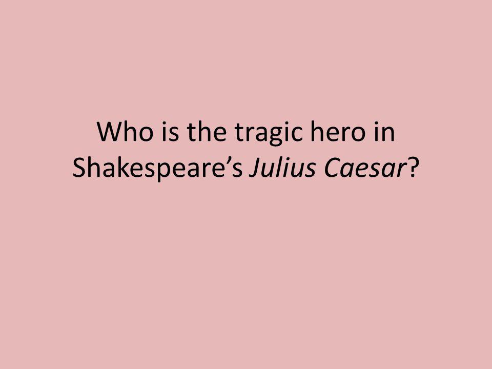 tragic hero essay for julius caesar