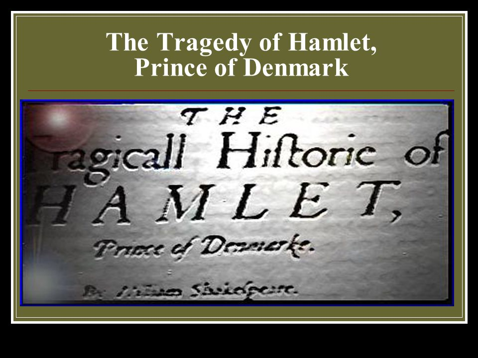 the elements of a tragic play in hamlet by william shakespeare William shakespeare  heroines have most of the scenes of the play - his  of tragic and comic elements – - differs from the classical comedy.