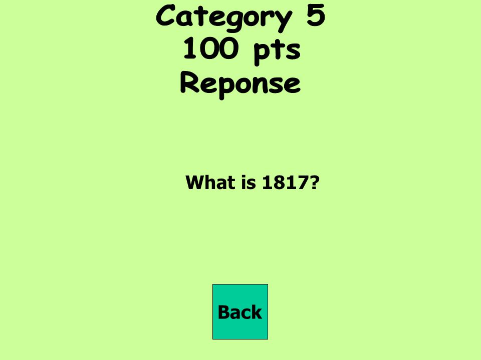 Category pts Reponse What is 1817 Back