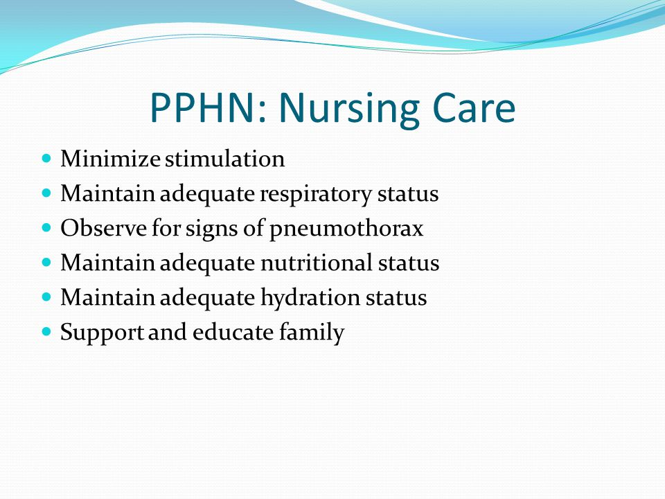 PPHN: Nursing Care Minimize stimulation