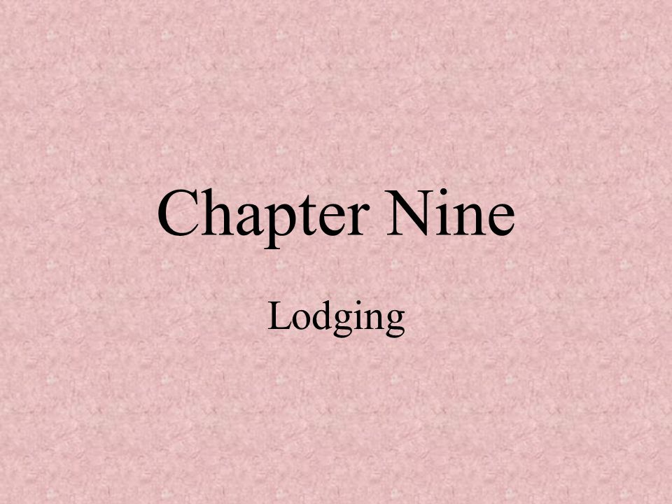 Chapter Nine Lodging