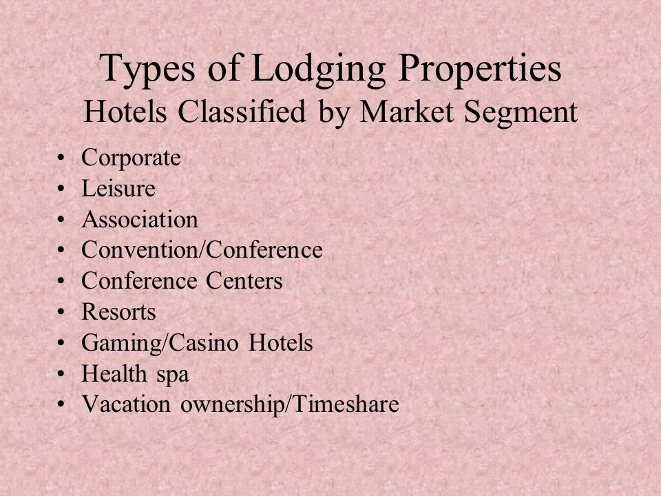 Types of Lodging Properties Hotels Classified by Market Segment