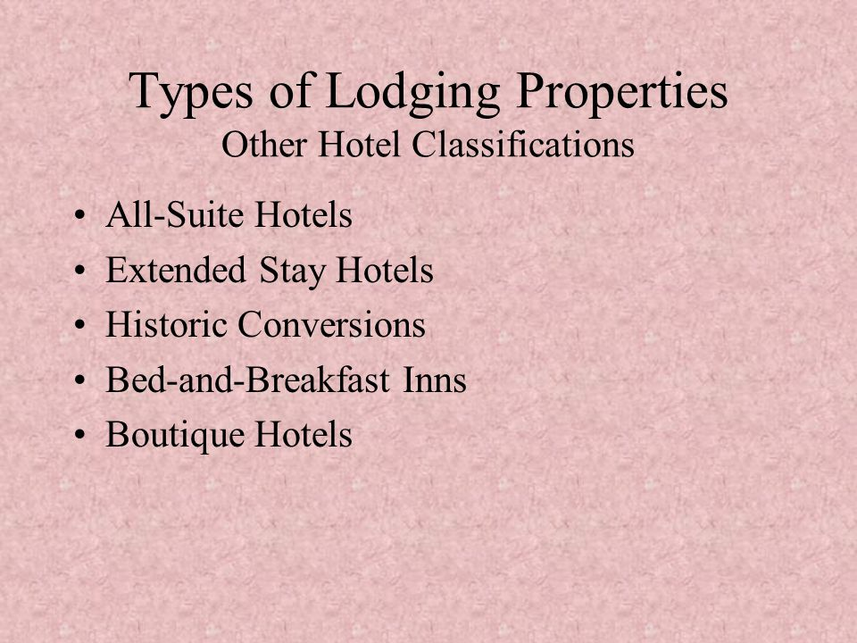 Types of Lodging Properties Other Hotel Classifications