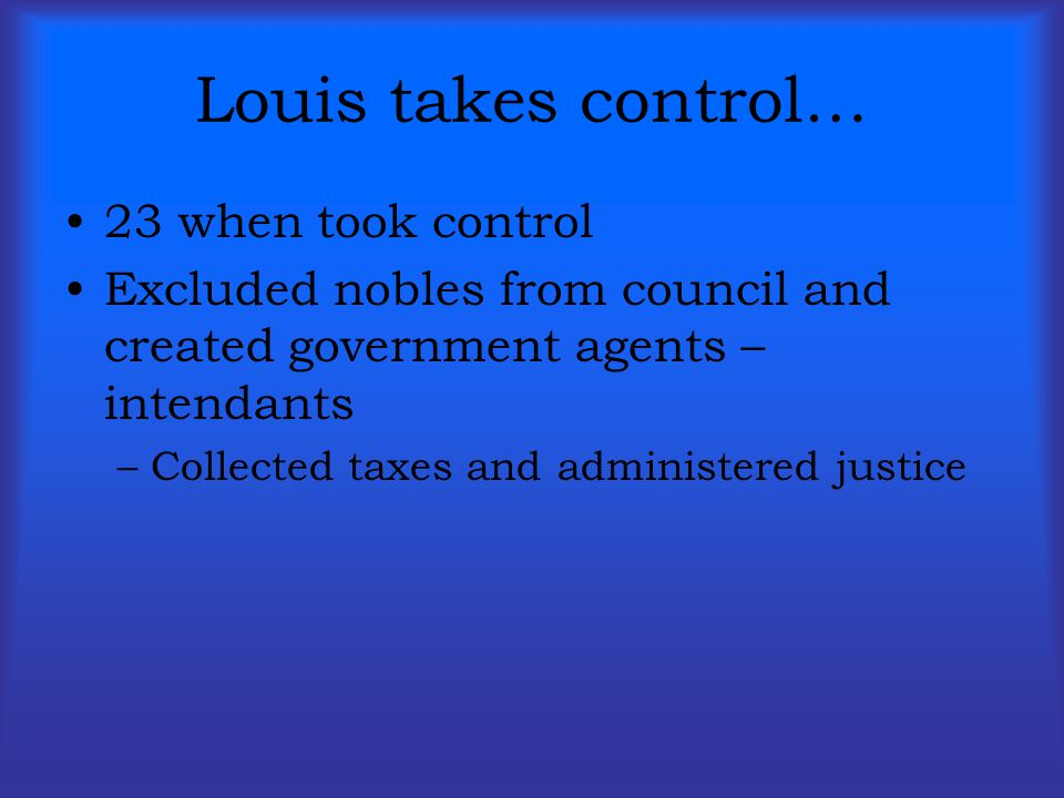 Louis takes control… 23 when took control