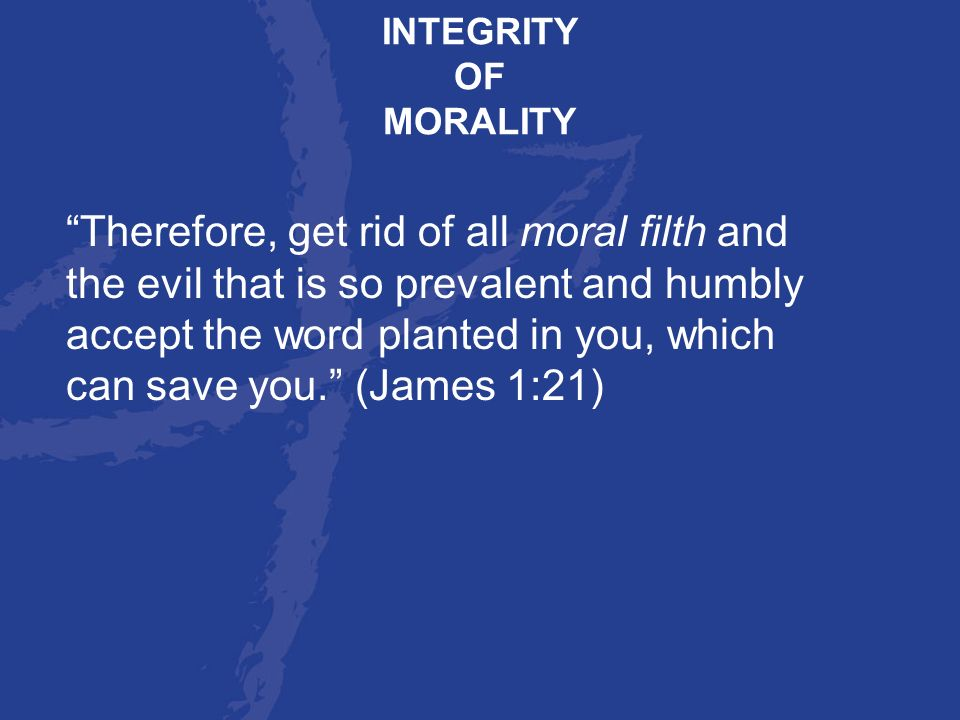 INTEGRITY OF. MORALITY.