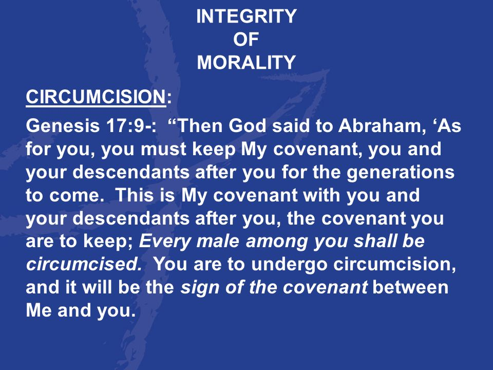 INTEGRITY OF. MORALITY. CIRCUMCISION: