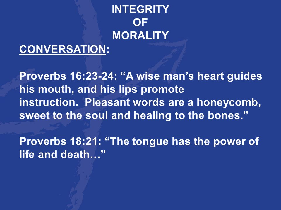 INTEGRITY OF. MORALITY. CONVERSATION: